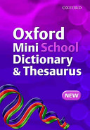 Oxford Mini School Dictionary and Thesaurus Combined  2007