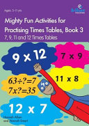 Mighty Fun Activities for Practising Times Tables  Book 3