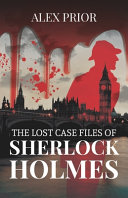 The Lost Case Files of Sherlock Holmes