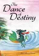 The Dance of Destiny