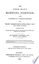 The Poor Man s Morning Portion  Being a Selection of a Verse of Scripture  with Short Observations for Every Day in the Year     Nineteenth Edition  with the Final Corrections of the Author