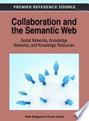 Collaboration and the Semantic Web: Social Networks, Knowledge Networks, and Knowledge Resources