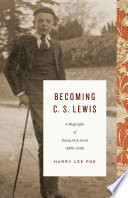 Becoming C  S  Lewis  1898   1918