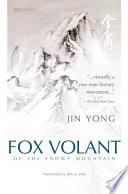 """""""Fox Volant of the Snowy Mountain"""" by Jin Yong, Yong Jin, Yung Chin, Olivia Mok"""
