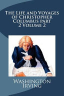 The Life and Voyages of Christopher Columbus Part 2 Volume 2