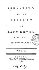 Seduction, or The history of lady Revel