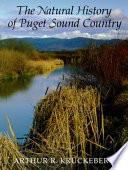 """""""The Natural History of Puget Sound Country"""" by Arthur R. Kruckeberg"""