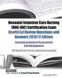 Neonatal Intensive Care Nursing  RNC NIC  Certification Exam Unofficial Review Questions and Answers 2016 17 Edition  Focusing on General Assessment and Management
