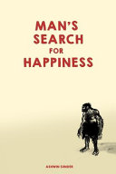 Man s Search For Happiness