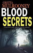Blood Secrets a Gripping Crime Thriller Full of Suspense Book