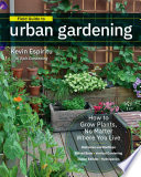 """Field Guide to Urban Gardening: How to Grow Plants, No Matter Where You Live: Raised Beds Vertical Gardening Indoor Edibles Balconies and Rooftops Hydroponics"" by Kevin Espiritu"
