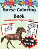 Horse Coloring Book for Girls Ages 8 12