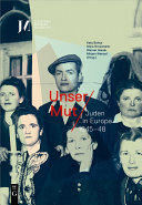Unser Mut – Juden in Europa 1945–48 Pdf/ePub eBook