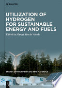 Utilization of Hydrogen for Sustainable Energy and Fuels