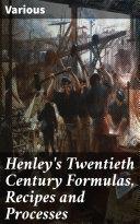 Pdf Henley's Twentieth Century Formulas, Recipes and Processes Telecharger