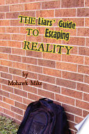 The Liars  Guide to Escaping Reality