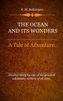 The Ocean and Its Wonders Pdf/ePub eBook