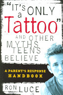 It s Only a Tattoo  and Other Myths Teens Believe