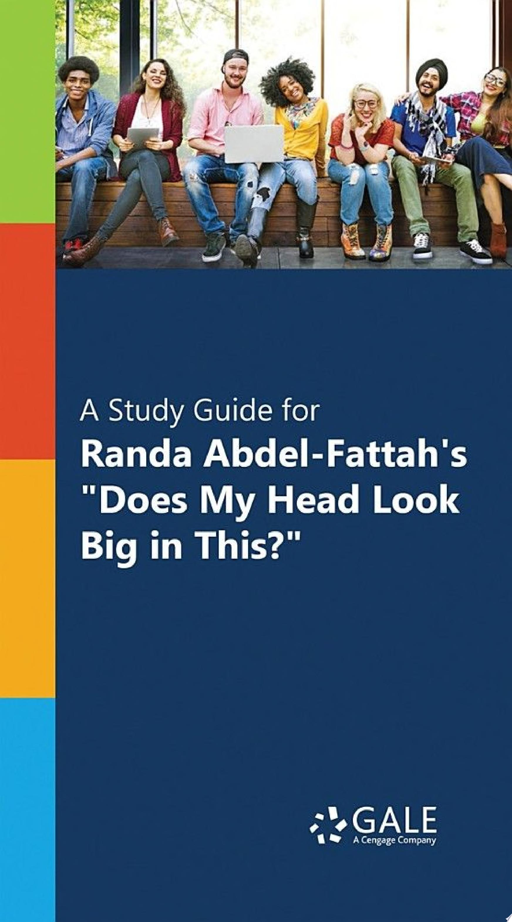 A Study Guide for Randa Abdel Fattah s  Does My Head Look Big in This