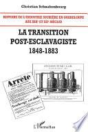 Histoire de l'industrie sucrière en Guadeloupe aux XIXe et XXe siècles: La transition post-esclavagiste, 1848-1883