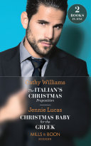 The Italian s Christmas Proposition   Christmas Baby For The Greek  The Italian s Christmas Proposition   Christmas Baby for the Greek  Mills   Boon Modern