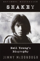 Shakey  Neil Young s Biography