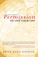 Give YourSelf Permission to Live Your Life [Pdf/ePub] eBook