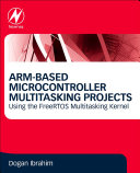 ARM-Based Microcontroller Multitasking Projects