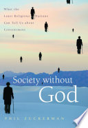 Society Without God  : What the Least Religious Nations Can Tell Us about Contentment