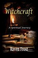 Witchcraft   A Spiritual Journey