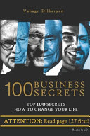 100 Business Secrets  Top 100 Business Secrets How to Change Your Life