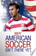 Why American Soccer Isn t There Yet