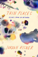 link to Thin places : essays from in between in the TCC library catalog