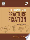 """The Elements of Fracture Fixation"" by Thakur"