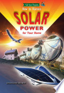 How To Harness Solar Power for Your Home  and Who s Already Doing It