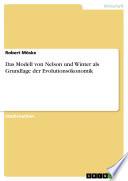 Das Modell von Nelson und Winter als Grundlage der Evolutionsökonomik