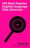 Focus On  100 Most Popular English language Film Directors