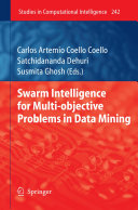 Swarm Intelligence for Multi objective Problems in Data Mining