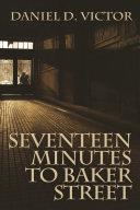 Seventeen Minutes to Baker Street