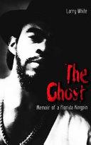 Pdf The Ghost: Memoir of a Florida Kingpin