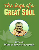 Pdf The Saga of a Great Soul: Life and Work of Swami Shivananda Telecharger