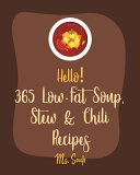 Hello  365 Low Fat Soup  Stew   Chili Recipes