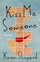 Kiss Me Someone: Stories Book