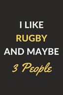 I Like Rugby and Maybe 3 People