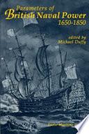 Parameters of British Naval Power  1650 1850