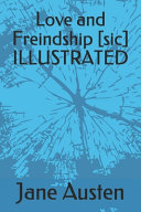 Love and Freindship [sic] ILLUSTRATED