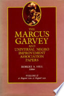The Marcus Garvey and Universal Negro Improvement Association Papers  Vol  II Book