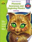 Phonemic Awareness and Beginning Phonics  Animals  Grades Preschool   1