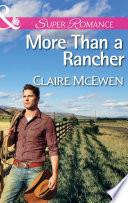 More Than a Rancher  Mills   Boon Superromance