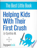 Your Child s First Crush   What It Means and How To Talk About It